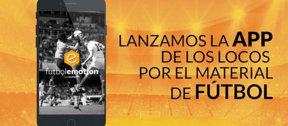 Fútbol Emotion lanza su nueva App de material de fútbol