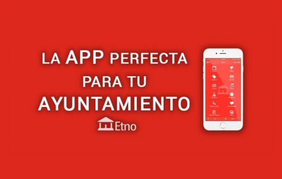 Descubre Etno, la mejor App para Ayuntamientos y Comarcas en 2017