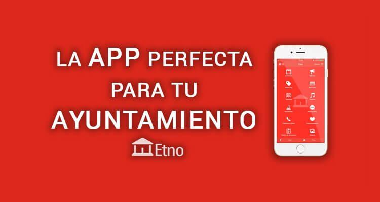 Descubre Etno, la mejor App para Ayuntamientos y Comarcas en 2018