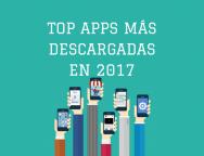 Apps más descargadas del año 2017